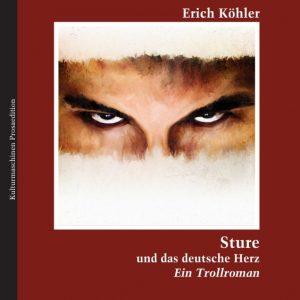 Erich Köhler: Sture und das deutsche Herz