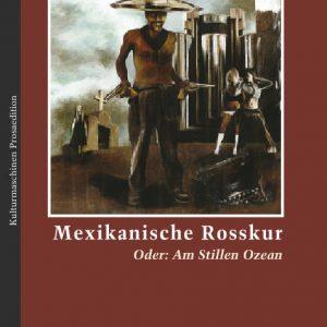 Henky Hentschel: Mexikanische Rosskur
