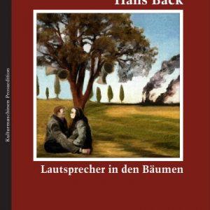 Hans Bäck: Lautsprecher in den Bäumen