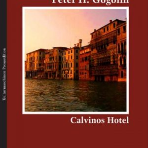 Peter H. Gogolin: Calvinos Hotel