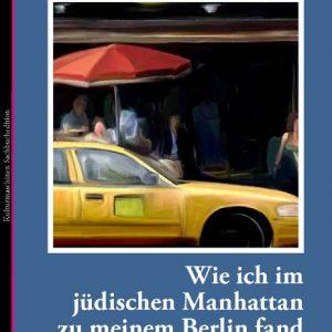Irene Runge: Wie ich im jüdischen Manhattan zu meinem Berlin fan
