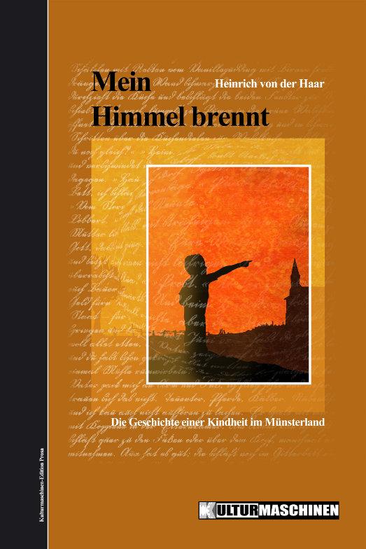 """Heinrich von der Haar: """"Mein Himmel brennt"""""""