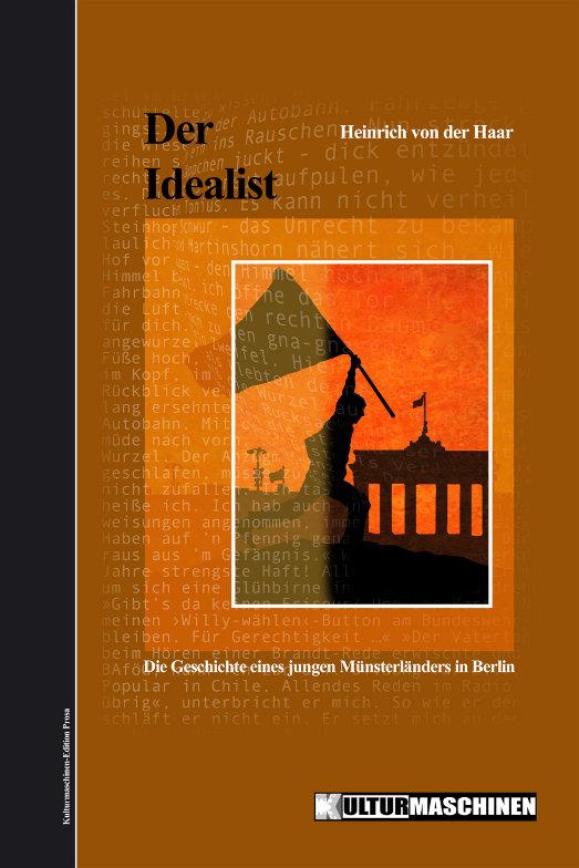 Der Idealist – über das neue Buch von Heinrich von der Haar