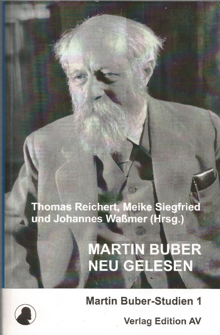 Martin Buber – Neu gelesen