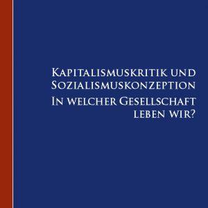 Werner Seppmann: Kapitalismuskritik und Sozialismuskonzeption