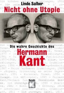 Linde Salber: Nicht ohne Utopie. Biografie Hermann Kant