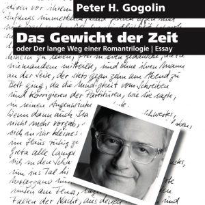 Peter H. Gogolin: Das Gewicht der Zeit