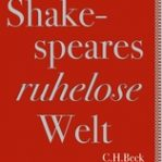 Shakespeares ruhelose Welt