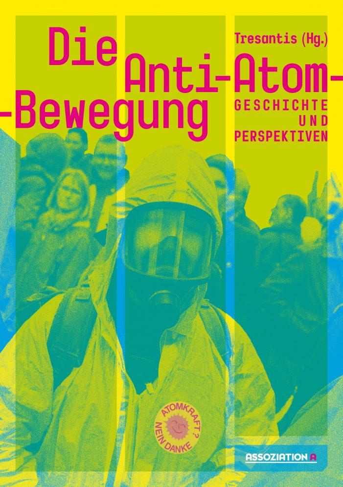 Geschichte und Perspektiven der Anti-Atom-Bewegung