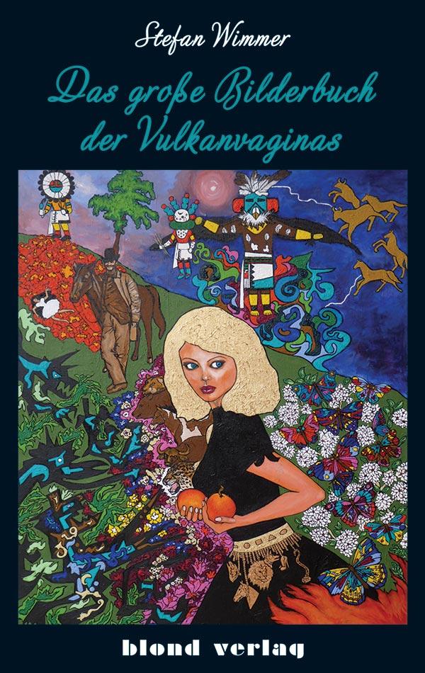 stefan_wimmer-das_grosse_bilderbuch_der_vulkanvaginas