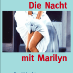 Cover: Die Nacht mit Marilyn. Jutta Schubert. Dielmann Verlag.